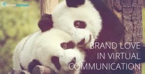 BRAND LOVE IN VIRTUAL COMMUNICATION