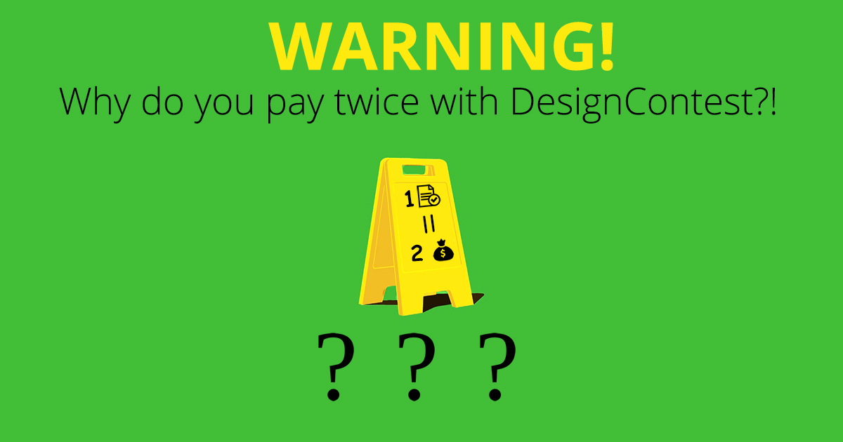 WARNING! Why do you pay twice with DesignContest?!