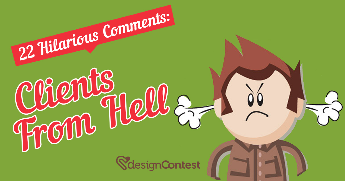 22 Hilarious Comments: Clients From Hell
