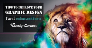 Tips To Improve Your Graphic Design. Part 1: Colors And Fonts