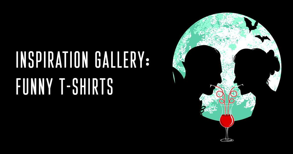 Inspiration Gallery: Funny T-Shirt Design