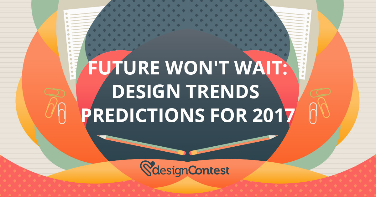 Design Trends Predictions for 2017