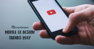 Mobile UI Design Trends 2017