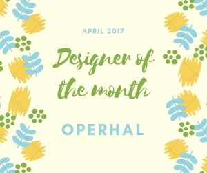 Designer Of The Month: Operhal – April 2017