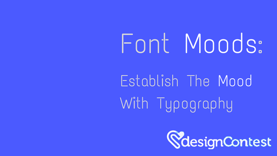 Font Moods: Establish the Moods With Typography