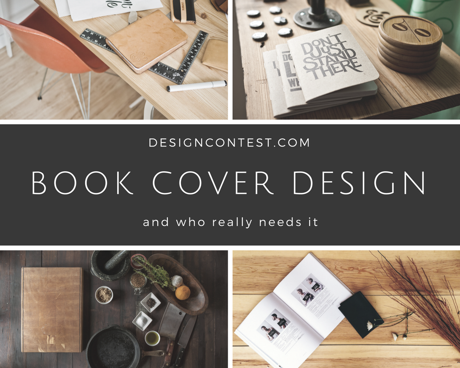 Book Cover Design And Who Really Needs It