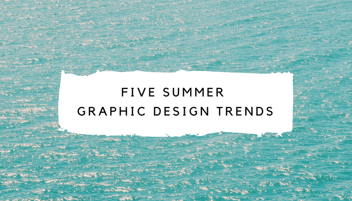 Five Graphic Design Trends Popular This Summer