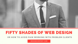 Fifty Shades Of Web Design Or How To Work With Problem Clients