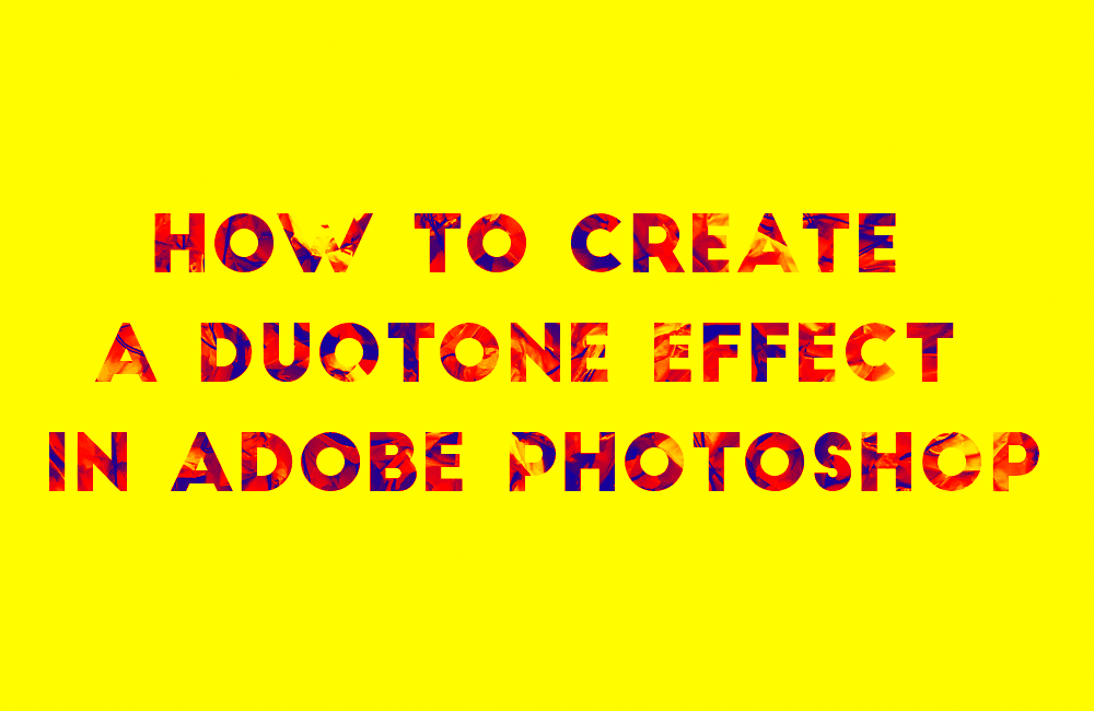 How To Create A Duotone Effect In Adobe Photoshop