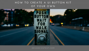 How To Create A UI Button Kit Of Your Own