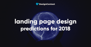 Landing Page Design Predictions For 2018