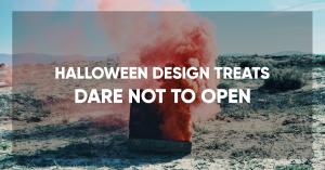 Halloween Design Treats: Dare Not To Open