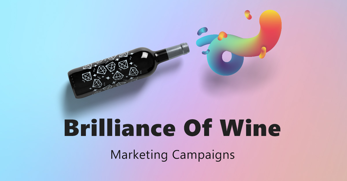 Brilliance Of Wine Marketing Campaigns