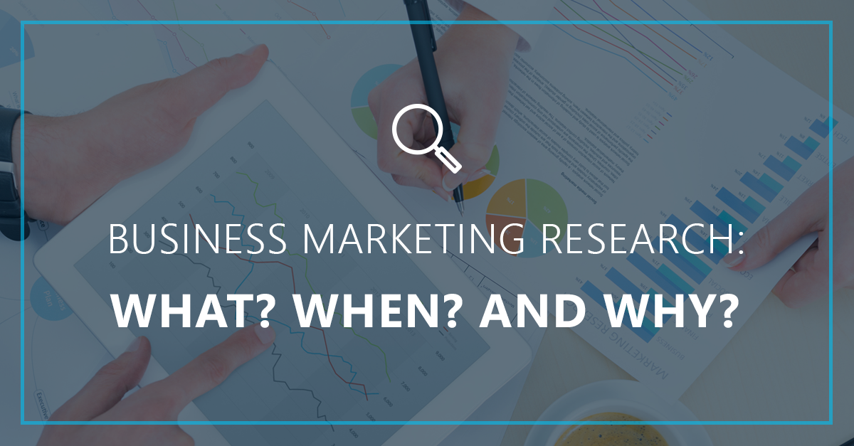 Business Market Research: What? Where? When?