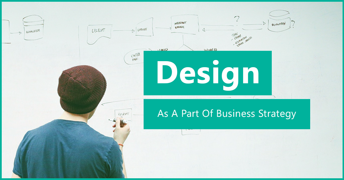Design As A Part Of Business Strategy