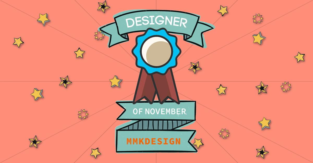 Designer Of The Month: Mmkdesign – November 2017