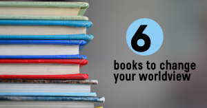 6 Books To Change Your World View
