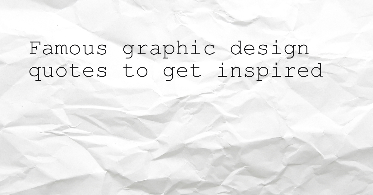 Famous Graphic Design Quotes To Get Inspired