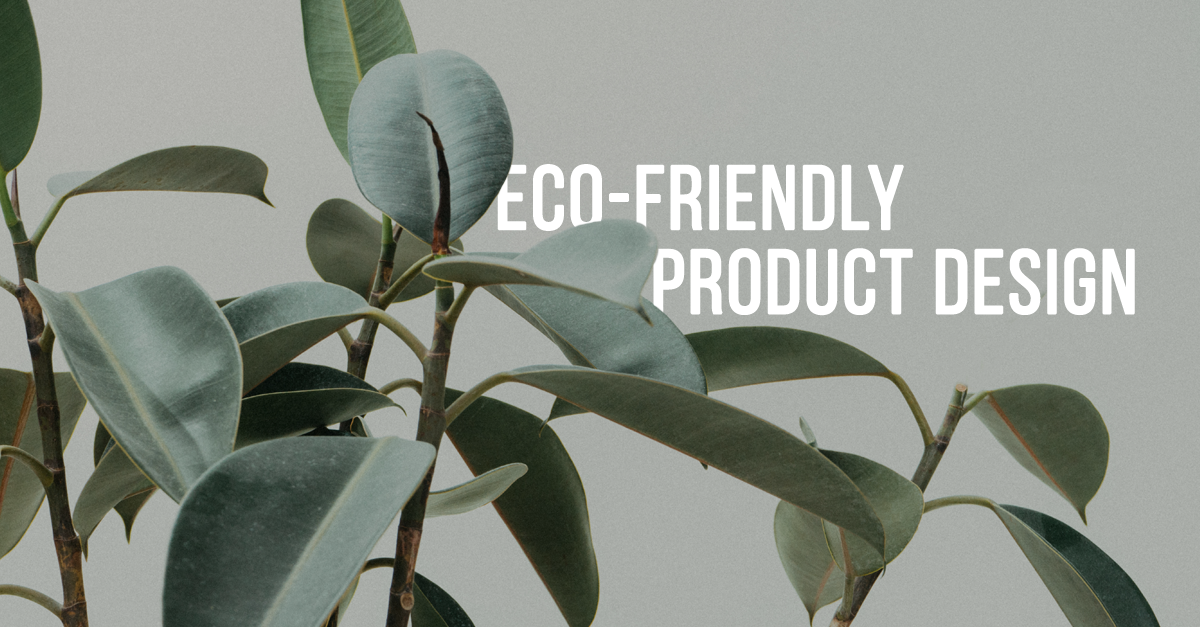 Eco-Friendly Product Design