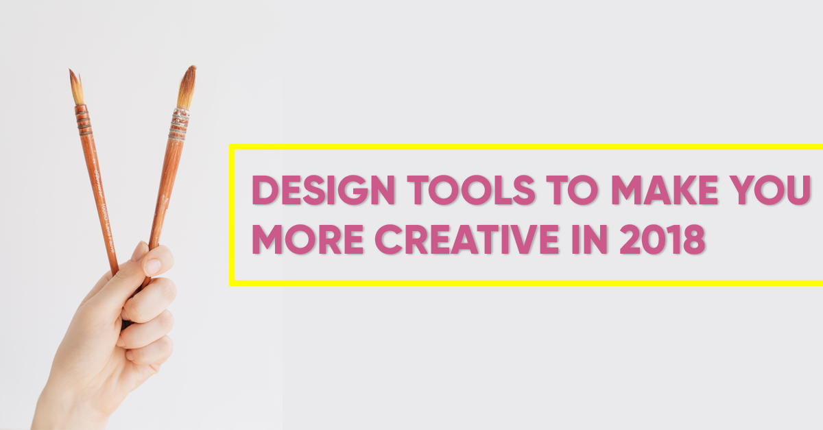 Design Tools To Make You More Creative In 2018
