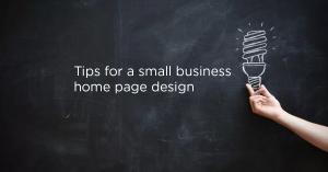 5 Tips For A Small Business Home Page Design