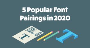 5 Popular Font Pairings in 2020